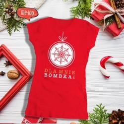 Świąteczna koszulka damska z nadrukiem Dla mnie bombka!