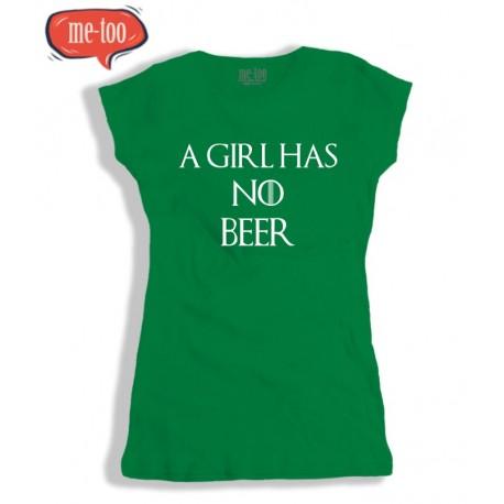 Koszulka damska  A Girl Has No Beer
