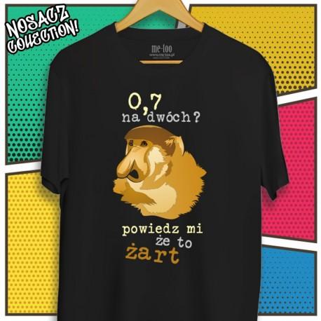Męska koszulka z Nosaczem: 0,7 na dwóch? Powiedz mi, że to żart