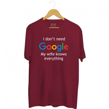 Śmieszne koszulki I don't need google my wife knows everything