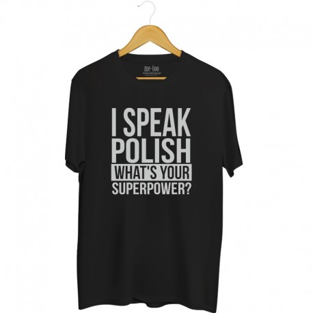 Koszulka męska I speak polish What's your superpower?