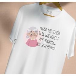 Koszulka dla Babci: Mama wie dużo, Tata wie więcej, ale Babcia... wie wszystko!
