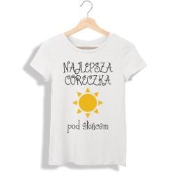 Damska koszulka z nadrukiem Najlepsza córeczka pod słońcem