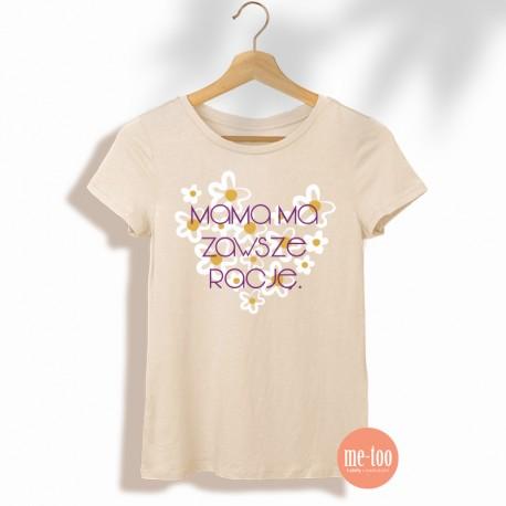 Koszulka dla mamy - Mama ma zawsze rację