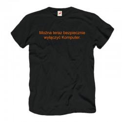 Koszulka informatyczna Można Teraz Bezpiecznie Wyłączyć Komputer