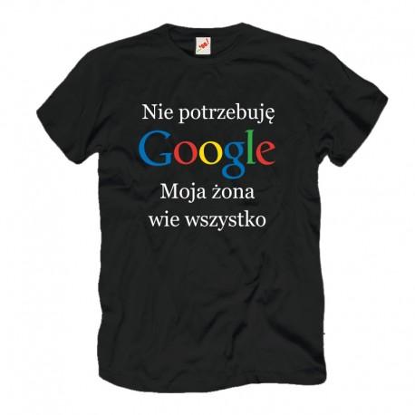 Śmieszne koszulki męskie Nie potrzebuję Google Moja żona wie wszystko