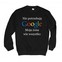 Bluzy męskie Nie potrzebuję Google Moja żona wie wszystko