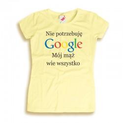 Koszulka damska Nie potrzebuję Google mój mąż wie wszystko