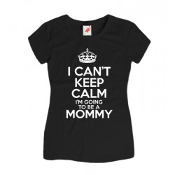 Koszulka I can't keem calm I'm going to be mommy