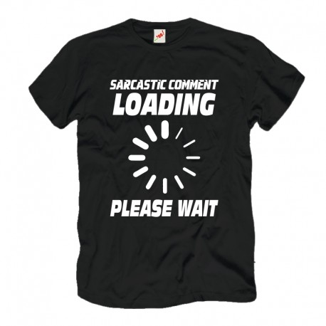 Śmieszne koszulki Sarcastic comment loading