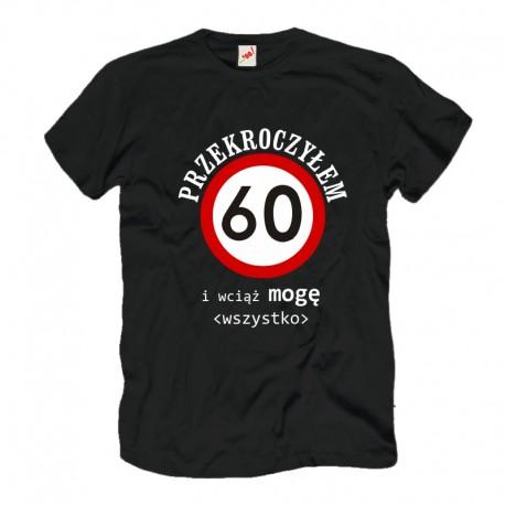 Męska koszulka z nadrukiem: Przekroczyłem 60tkę.. 50, 60, 70.. i wciąż mogę wszystko