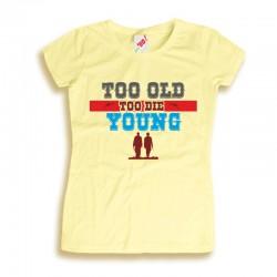 Koszulka damska Too old to die young