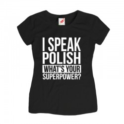 Koszulka damska I speak polish What's your superpower?