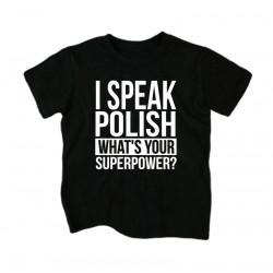 Koszulka dziecięca I speak polish What's your superpower?