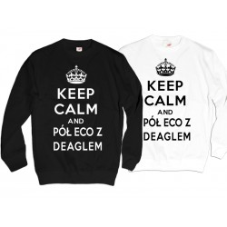 Bluza CS Keep Calm and Pół ECO z DEAGLEM