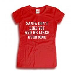 Śmieszna koszulka damska Santa don't like you