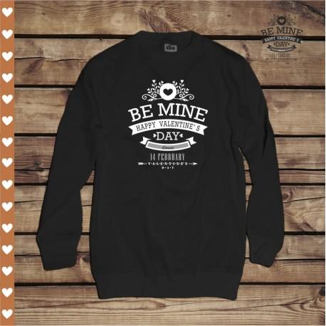 Bluza unisex Be Mine - Happy Valentine's Day