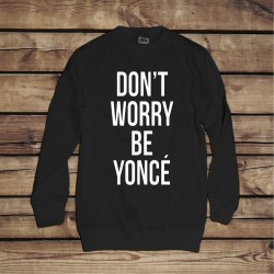 Bluza Don't Worry Be Yonce
