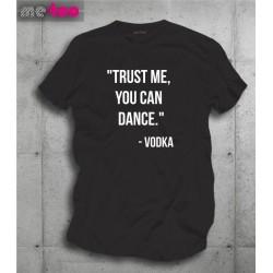 Koszulka męska z nadrukiem Trust me, You can dance. Vodka