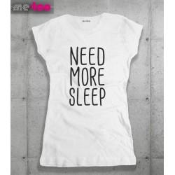 Koszulka damska z nadrukiem Need more sleep