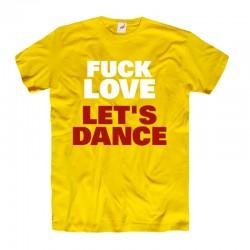Koszulka męska Fuck Love Let's Dance