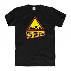 Śmieszne koszulki męska Pierdole nie robie - znak drogowy