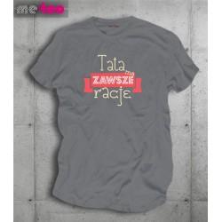 Męska koszulka z nadrukiem Tata ma zawsze rację