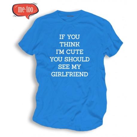 Koszulka męska z nadrukiem If you think I'm cute...
