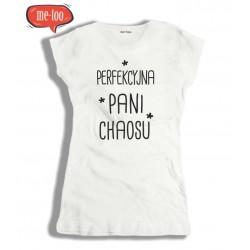 Koszulka damska z nadrukiem Perfekcyjna Pani chaosu