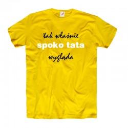 Śmieszne koszulki Tak wlasnie spoko tata wyglada
