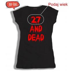 Koszulka damska Ilość lat and dead