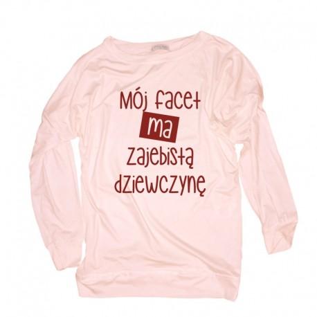 Lekka bluza damska Mój facet ma zajebistą dziewczynę