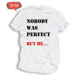 Koszulka t-shirt Nobody was perfect but me