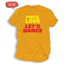 Koszulka / t-shirt męski z nadrukiem: Fuck love let's dance