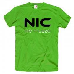 Śmieszna koszulka męska Nic nie muszę