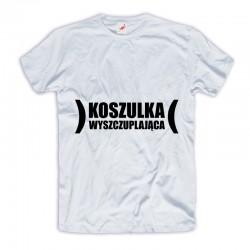 Śmieszne koszulki Koszulka Wyszczuplająca