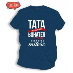 Męska koszulka z nadrukiem Tata - dla syna pierwszy bohater..