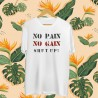 Koszulka unisex z nadrukiem No pain No gain Shut up