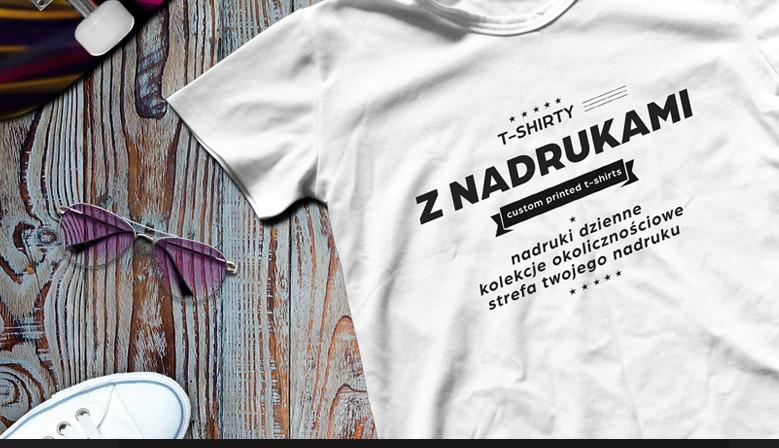 T-shirty męskie i damskie na różne okazje - strefa nadruku